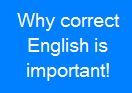 correct English is important!